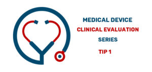 Medical Device Clinical Evaluation Series Tip 1